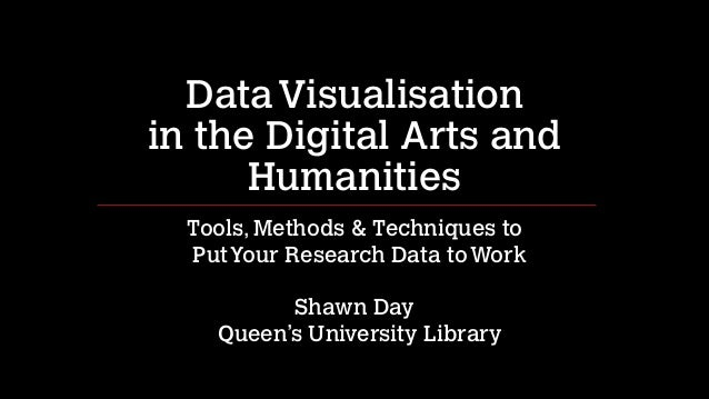 Data Visualisation  in the Digital Arts and Humanities Tools, Methods & Techniques to Put Your Research Data to Work !  ...