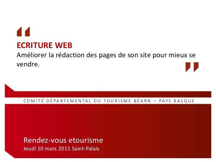 ECRITURE WEB<br />Améliorer la rédaction des pages de son site pour mieux se vendre.<br />COMITÉ DÉPARTEMENTAL DU TOURISME...