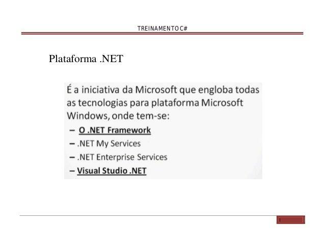 TREINAMENTO C#  Plataforma .NET  1