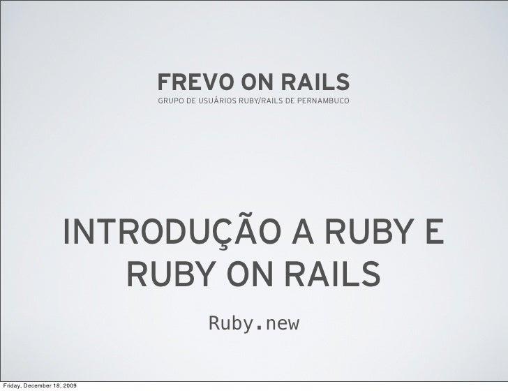 FREVO ON RAILS                             GRUPO DE USUÁRIOS RUBY/RAILS DE PERNAMBUCO                        INTRODUÇÃO A ...