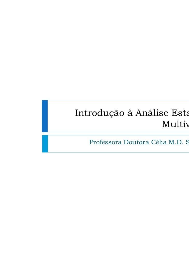 Introdução à Análise Estatística                   Multivariada   Professora Doutora Célia M.D. Sales, UAL