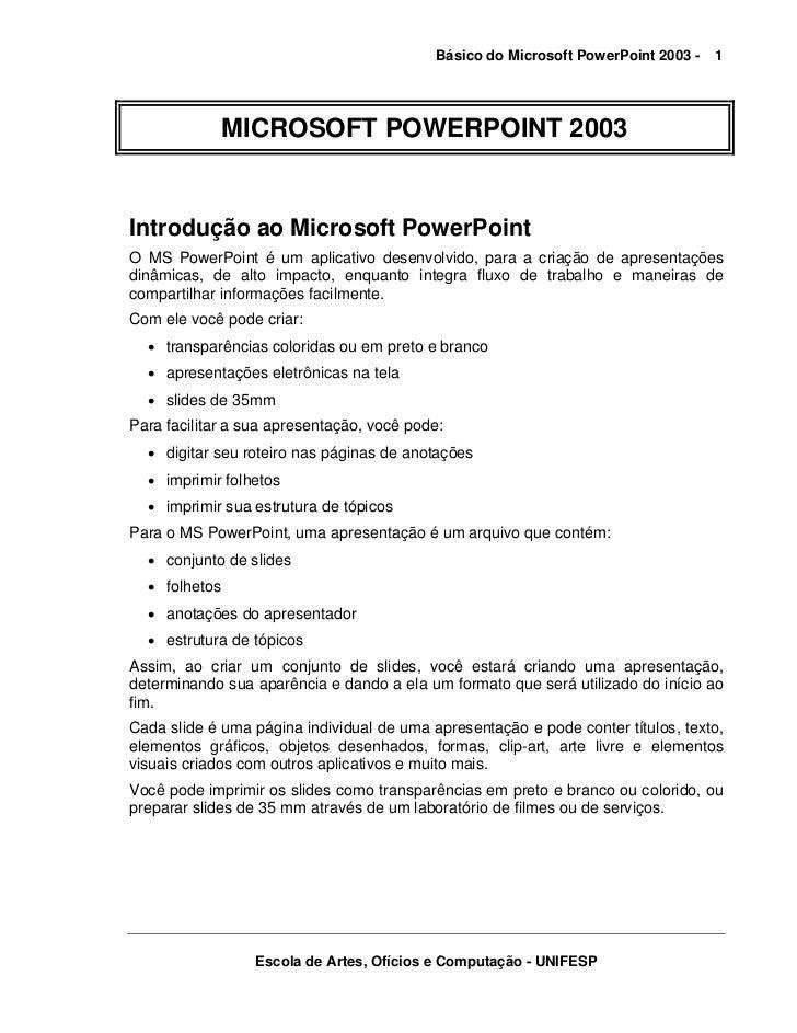 Básico do Microsoft PowerPoint 2003 -   1               MICROSOFT POWERPOINT 2003Introdução ao Microsoft PowerPointO MS Po...