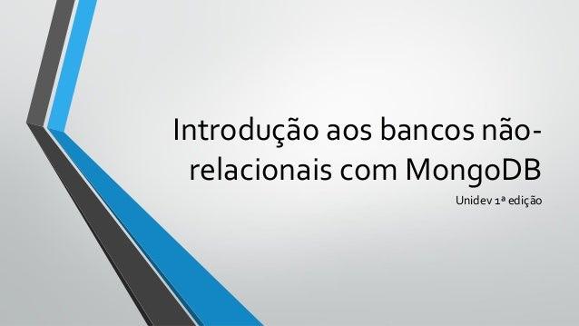 Introdução aos bancos não- relacionais com MongoDB Unidev 1ª edição