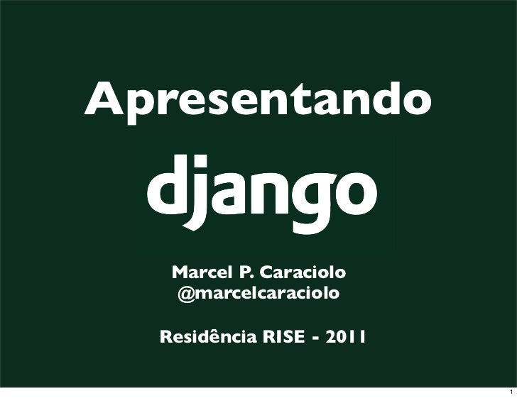 Apresentando   Marcel P. Caraciolo   @marcelcaraciolo  Residência RISE - 2011                           1
