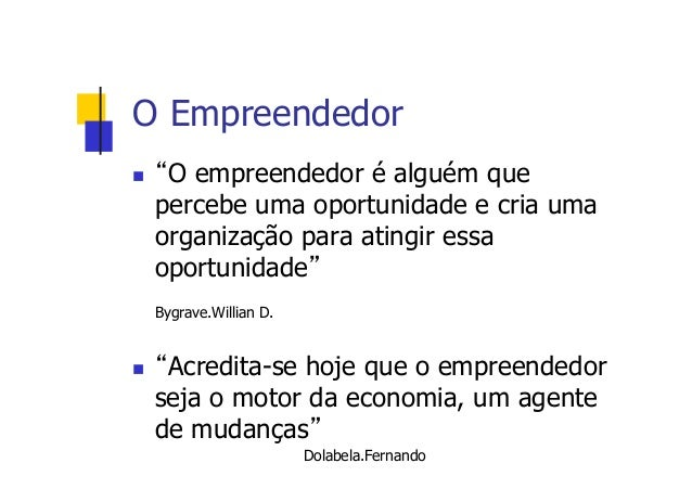 """O Empreendedor n  """"O empreendedor é alguém que percebe uma oportunidade e cria uma organização para atingir essa oportun..."""
