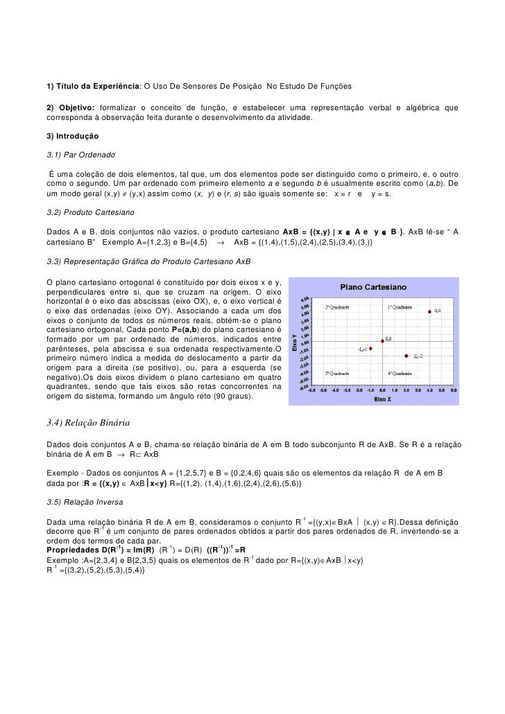 1) Título da Experiência: O Uso De Sensores De Posição No Estudo De Funções  2) Objetivo: formalizar o conceito de função,...