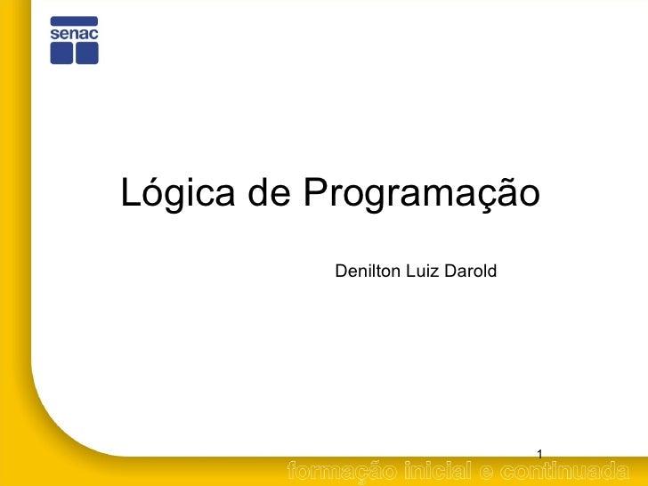 Lógica de Programação Denilton Luiz Darold