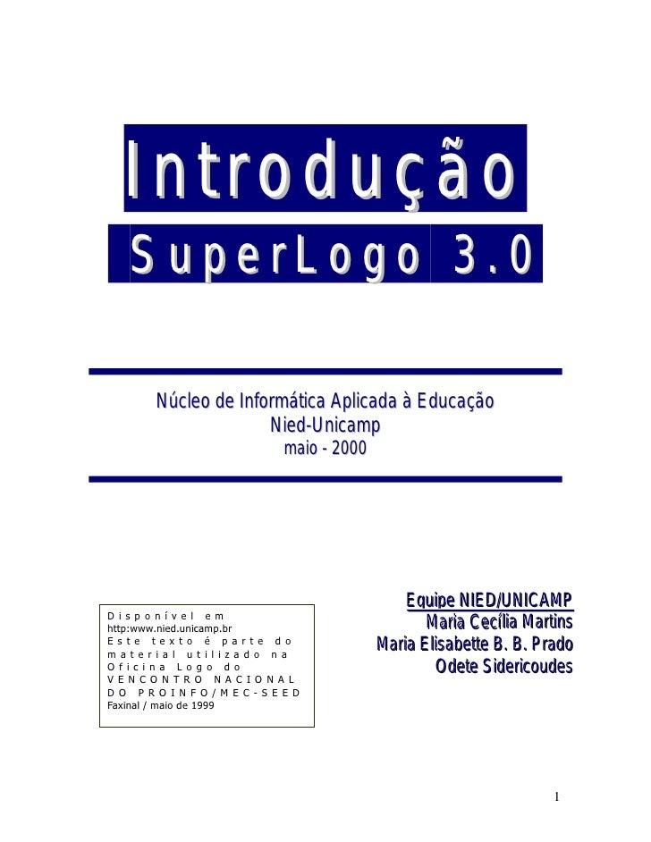 Introdução   SuperLogo 3.0        Núcleo de Informática Aplicada à Educação                     Nied-Unicamp              ...