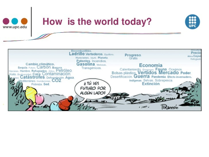 www.upc.edu              How is the world today?