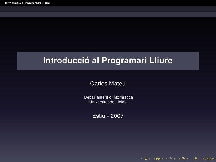 ´ Introduccio al Programari Lliure                                          ´                            Introduccio al Pr...