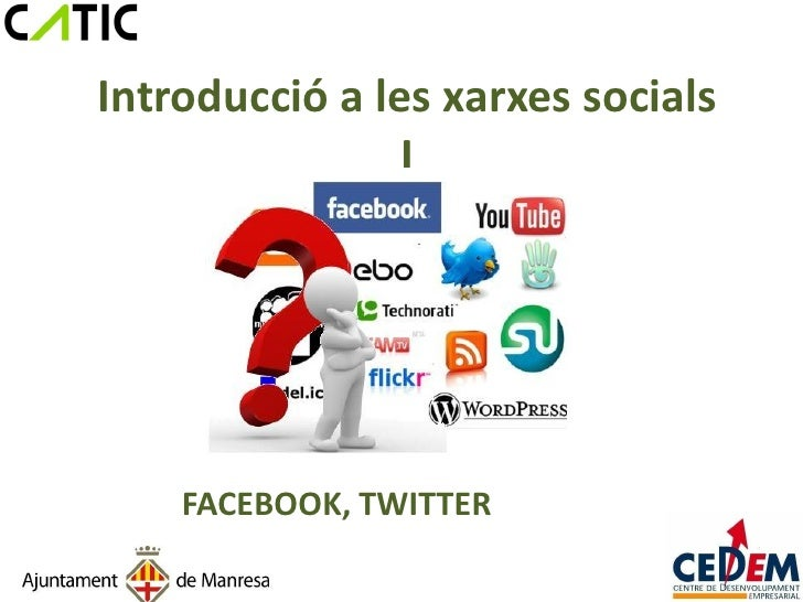 Introducció a les xarxes socials                I    FACEBOOK, TWITTER
