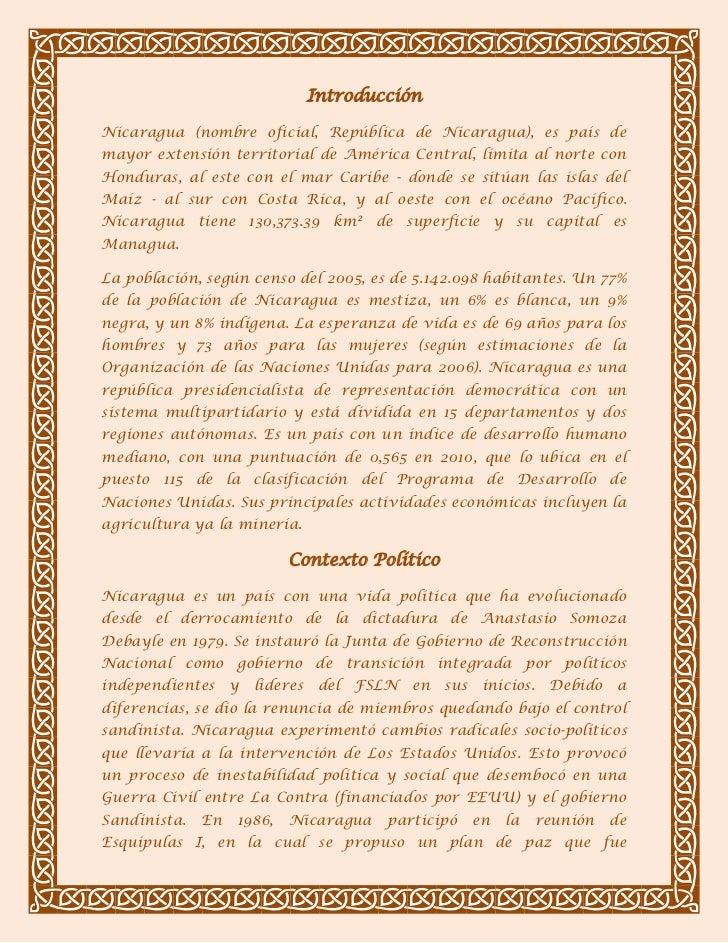IntroducciónNicaragua (nombre oficial, República de Nicaragua), es país demayor extensión territorial de América Central, ...