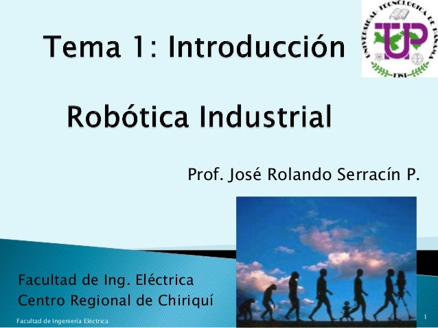 Facultad de Ing. Eléctrica Centro Regional de Chiriquí Prof. José Rolando Serracín P. 1 Facultad de Ingeniería Eléctrica