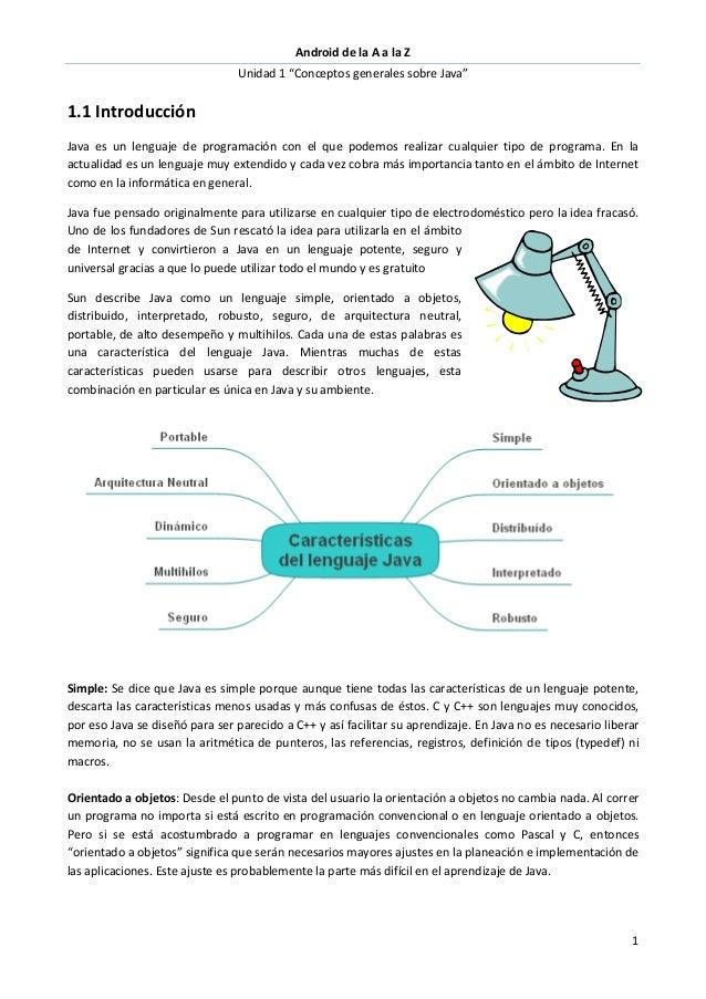 """Android de la A a la Z Unidad 1 """"Conceptos generales sobre Java"""" 1 1.1 Introducción Java es un lenguaje de programación co..."""