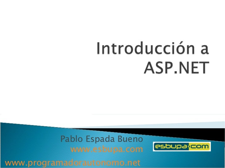 Pablo Espada Bueno www.esbupa.com www.programadorautonomo.net