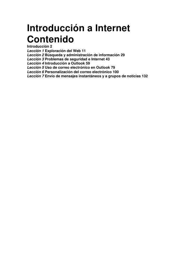 Introducción a Internet Contenido Introducción 2 Lección 1 Exploración del Web 11 Lección 2 Búsqueda y administración de i...