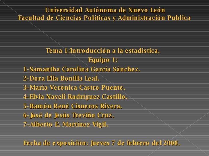 Tema 1:Introducción a la estadística. Equipo 1: 1-Samantha Carolina García Sánchez. 2-Dora Elia Bonilla Leal. 3-María Veró...