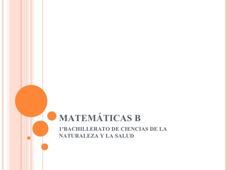 MATEMÁTICAS B 1ºBACHILLERATO DE CIENCIAS DE LA NATURALEZA Y LA SALUD