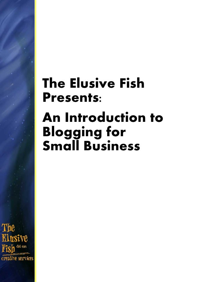 The Elusive Fish Presents: An Introduction to Blogging for Small Business