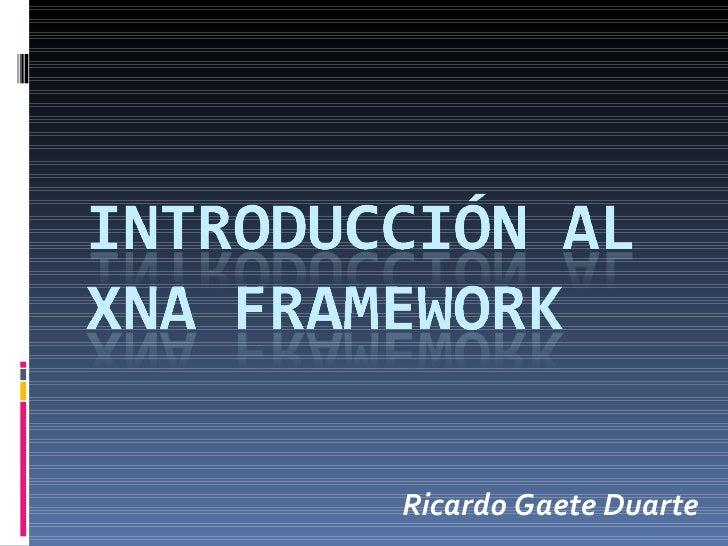 IntroduccióN Al Xna Framework