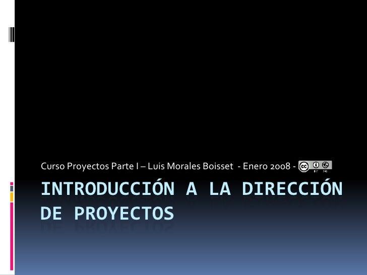 Introducción Dirección Proyectos - Parte I