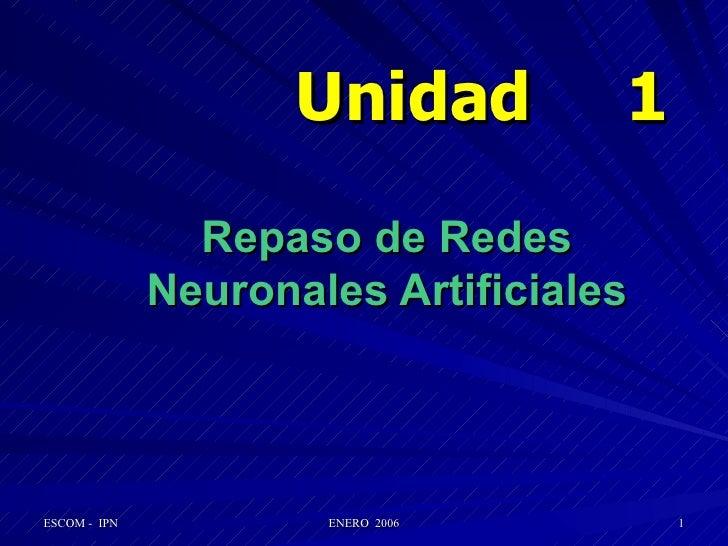 Unidad   1 Repaso de Redes Neuronales Artificiales