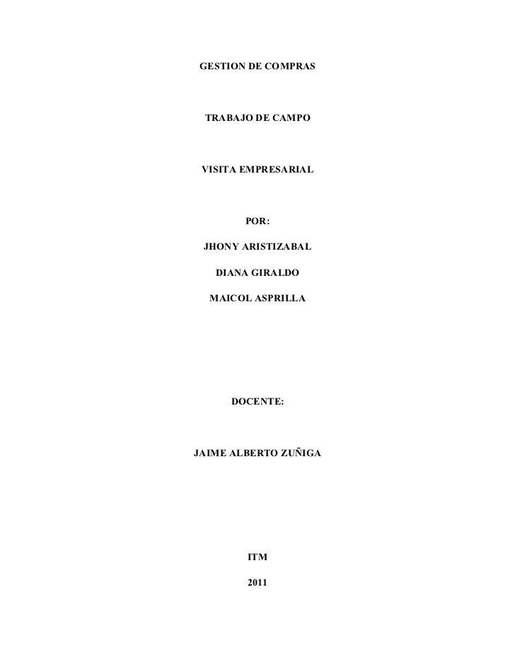 GESTION DE COMPRAS TRABAJO DE CAMPO VISITA EMPRESARIAL        POR: JHONY ARISTIZABAL   DIANA GIRALDO  MAICOL ASPRILLA     ...