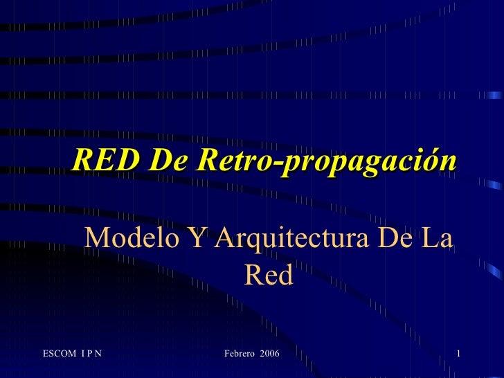 RED De Retro-propagación Modelo Y Arquitectura De La Red