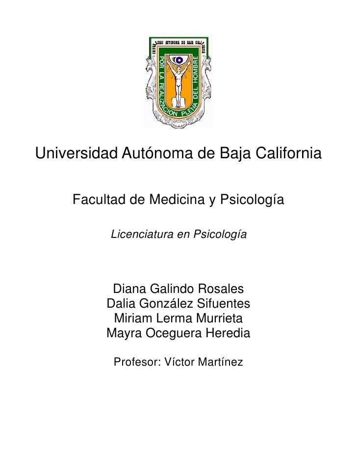 Universidad Autónoma de Baja California       Facultad de Medicina y Psicología            Licenciatura en Psicología     ...