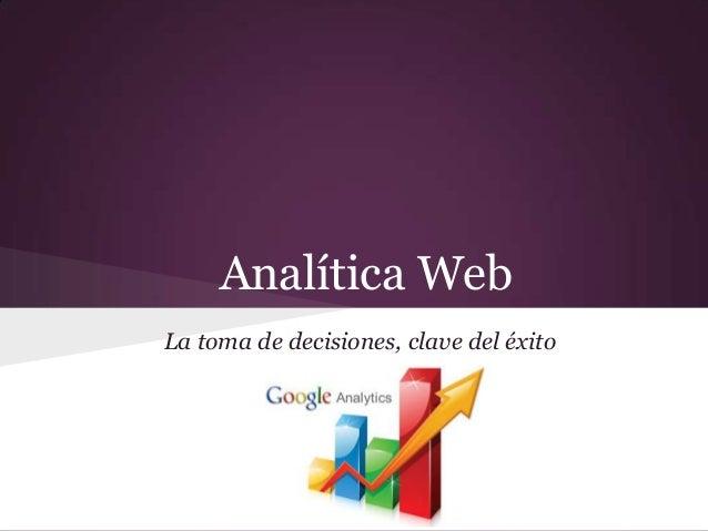 Analítica WebLa toma de decisiones, clave del éxito