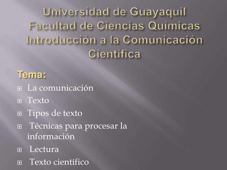 Tema:   La comunicación   Texto   Tipos de texto    Técnicas para procesar la    información    Lectura    Texto cie...