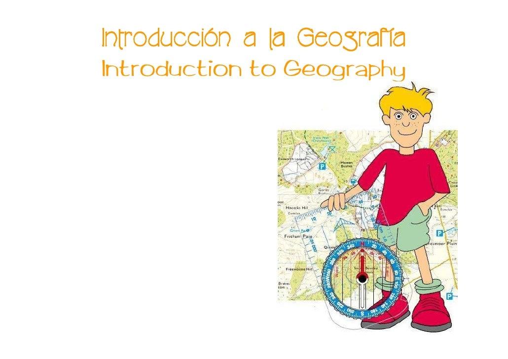 Introducció Introducción a la Geografía                   Geografí Introduction to Geography