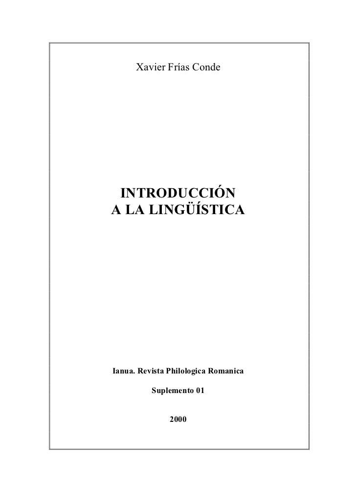 Xavier Frías Conde INTRODUCCIÓNA LA LINGÜÍSTICAIanua. Revista Philologica Romanica          Suplemento 01               2000