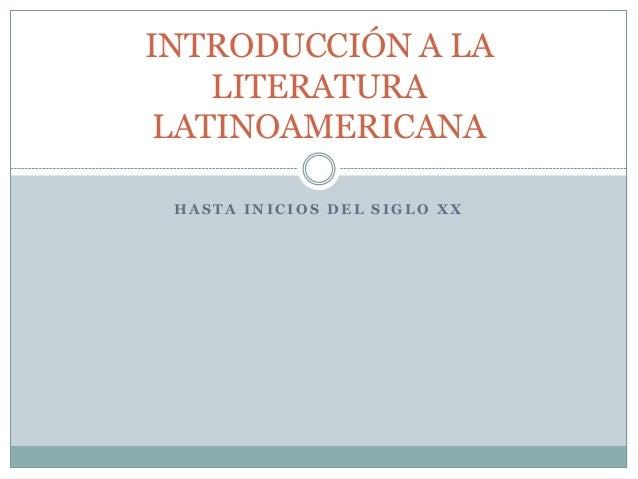 INTRODUCCIÓN A LA    LITERATURA LATINOAMERICANA HASTA INICIOS DEL SIGLO XX