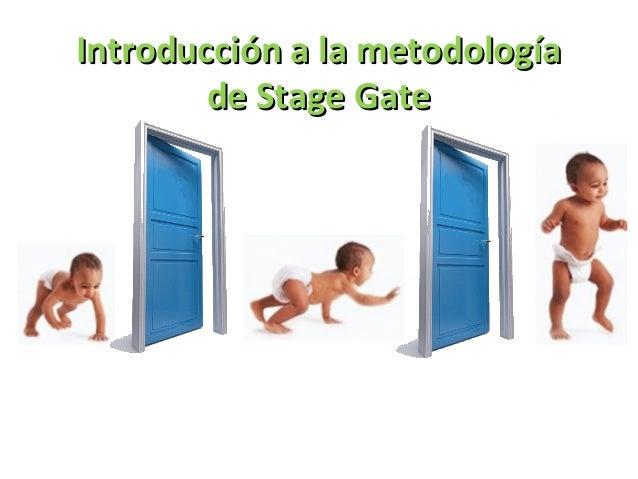 Introducción a la metodología        de Stage Gate