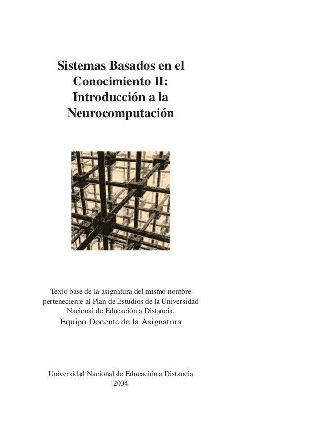 Sistemas Basados en el Conocimiento II: Introducción a la Neurocomputación Texto base de la asignatura del mismo nombre pe...