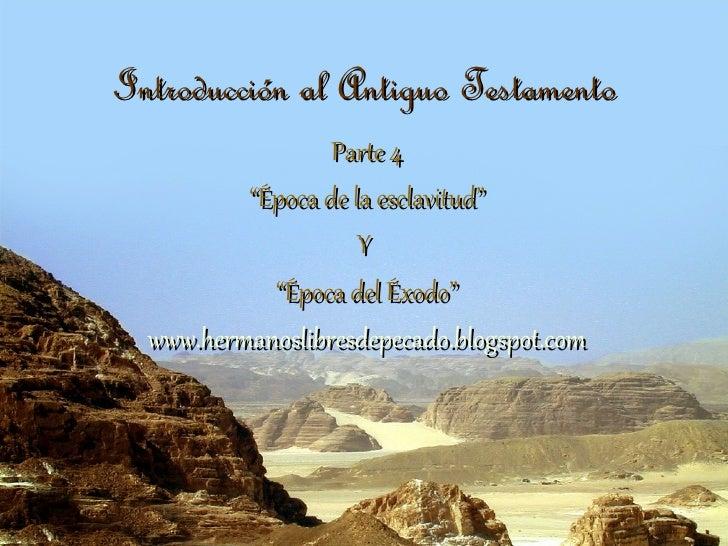 """Introducción al Antiguo Testamento                  Parte 4          """"Época de la esclavitud""""                     Y       ..."""