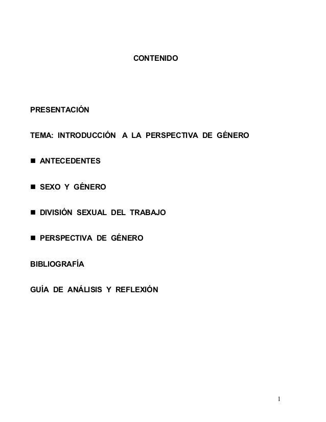 CONTENIDOPRESENTACIÓNTEMA: INTRODUCCIÓN A LA PERSPECTIVA DE GÉNERO  ANTECEDENTES  SEXO Y GÉNERO  DIVISIÓN SEXUAL DEL TRABA...