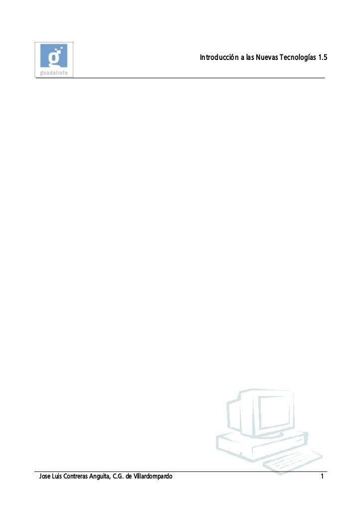 Introducción a las Nuevas Tecnologías 1.5Jose Luis Contreras Anguita, C.G. de Villardompardo                              ...