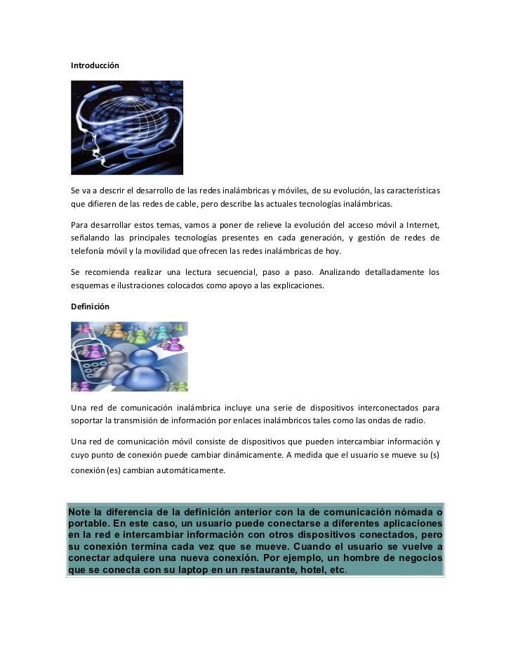 IntroducciónSe va a descrir el desarrollo de las redes inalámbricas y móviles, de su evolución, las característicasque dif...