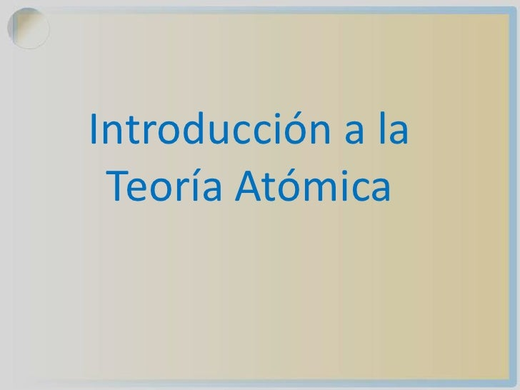 Introducción a la Teoría Atómica