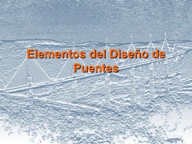 Elementos del Diseño de       Puentes