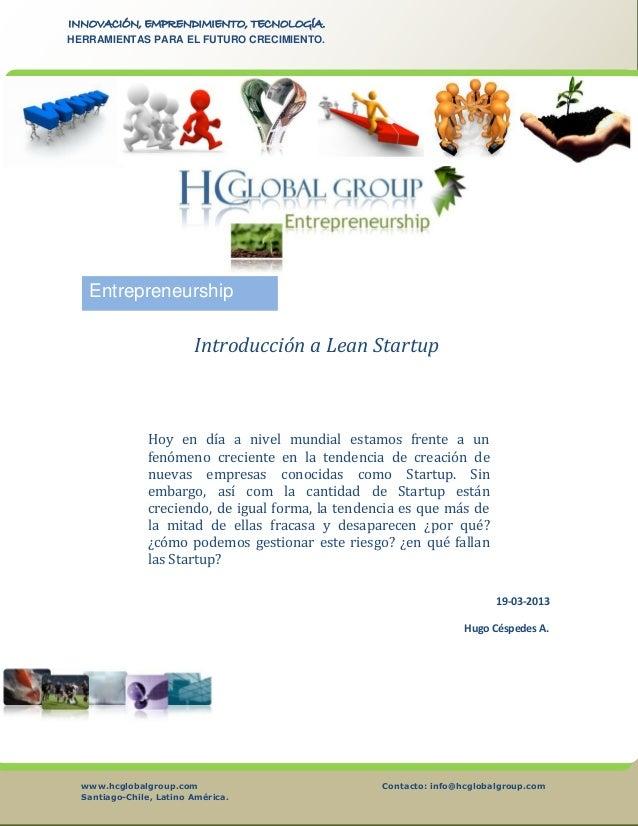 www.hcglobalgroup.com Contacto: info@hcglobalgroup.com Santiago-Chile, Latino América. INNOVACIÓN, EMPRENDIMIENTO, TECNOLO...