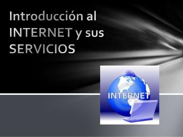 Internet Internet es un conjunto descentralizado de redes de comunicación interconectadas que utilizan la familia de proto...