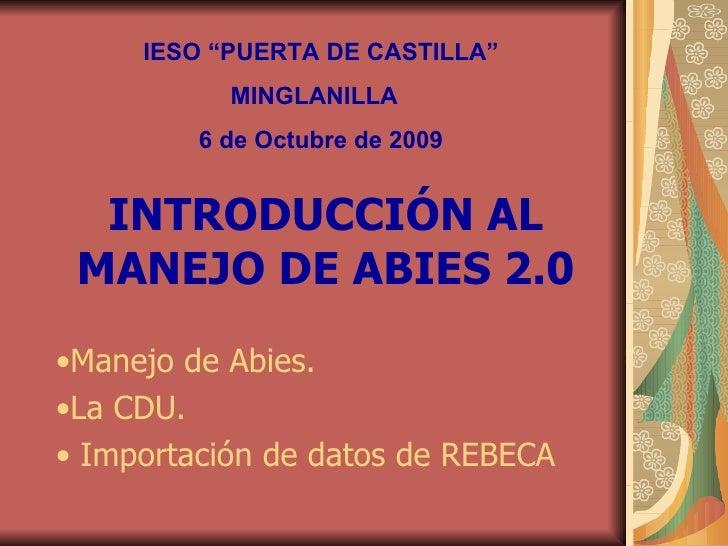 INTRODUCCIÓN AL MANEJO DE ABIES 2.0 <ul><li>Manejo de Abies. </li></ul><ul><li>La CDU. </li></ul><ul><li>Importación de da...