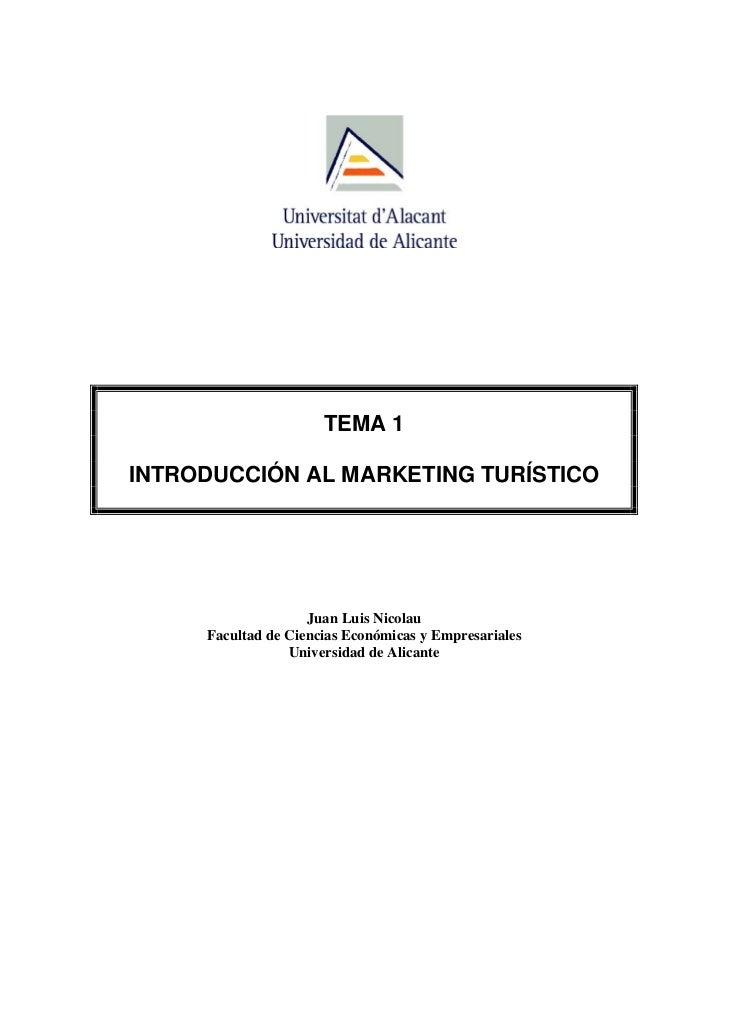 TEMA 1INTRODUCCIÓN AL MARKETING TURÍSTICO                    Juan Luis Nicolau     Facultad de Ciencias Económicas y Empre...