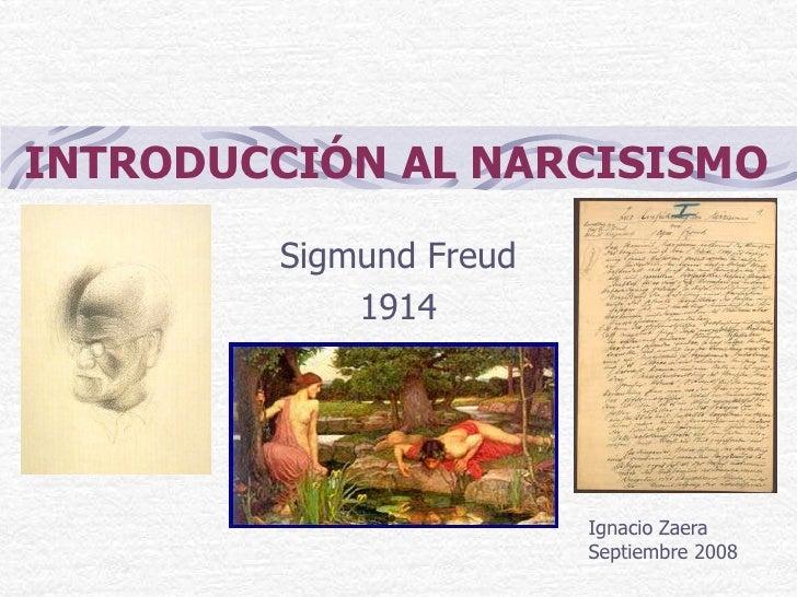 INTRODUCCIÓN AL NARCISISMO        Sigmund Freud            1914                        Ignacio Zaera                      ...