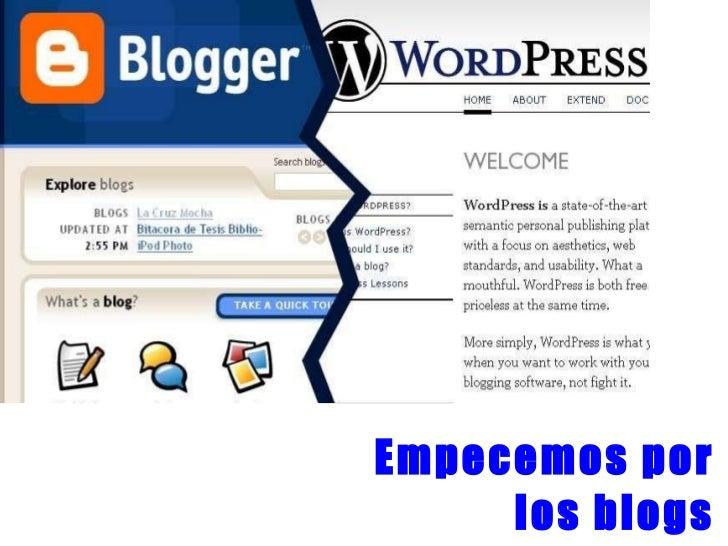 Empecemos por los blogs