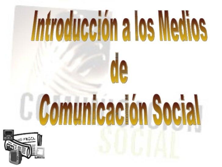 Introducción a los medios de comunicación social
