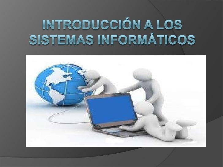 Introducción a los sistemas informáticos<br />